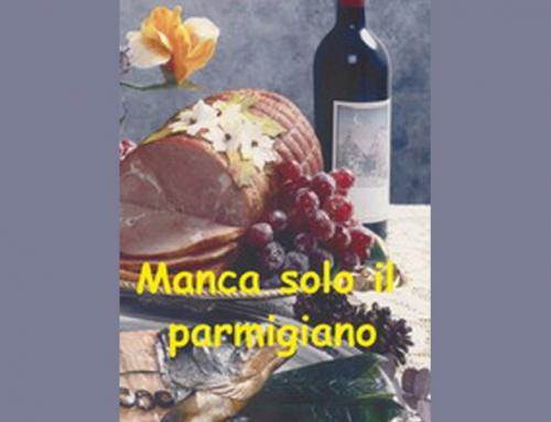 Manca solo il parmigiano
